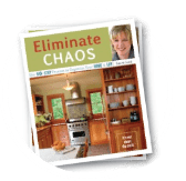 Eliminate Chaos - The 10 Step Process to Organizing your Home and Life